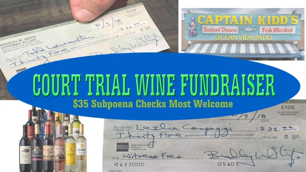 Court Trial Wine Fundraiser - $35 Subpoena Checks Most Welcome
